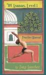 84 Asanas - Level I: Practice Manual - Tony Sanchez, Sandy Wong-Sanchez, Baeta Priolo, Kurt Anderson