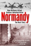 Normandy: The Real Story - Denis Whitaker, Terry Copp