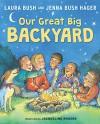 Our Great Big Backyard - Laura Bush, Jenna Bush Hager, Jacqueline Rogers