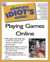 Complete Idiot's Guide to Play Games Online - Loyd Case, John Ray
