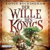 Der Wille des Königs - Royce Buckingham, Michael-Che Koch, Deutschland Random House Audio