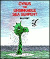 Cyrus, the Unsinkable Sea Serpant - Bill Peet