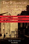The Financial Giants in United States History - Meade Minnigerode