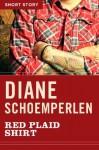 Red Plaid Shirt: Short Story - Diane Schoemperlen