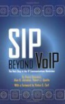 SIP Beyond VoIP: The Next Step in the IP Communications Revolution - Henry Sinnreich, Alan B. Johnston