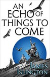 An Echo Of Things To Come - James Islington