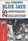 Your Toronto Blue Jays 25th Anniversary Collection: A Year-By-Year History - Jefferson Davis