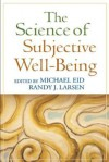 The Science of Subjective Well-Being - Michael Eid, Randy J. Larsen