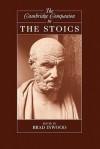 The Cambridge Companion to the Stoics - Brad Inwood