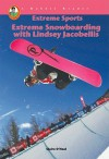 Extreme Snowboarding with Lindsey Jacobellis (A Robbie Reader) (Extreme Sports) (Robbie Readers) - Claire O'Neal