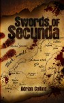 Swords of Secunda - Adrian Collins