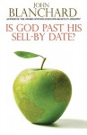 Is God Past His Sell-By Date? - John Blanchard