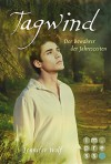 Tagwind. Der Bewahrer der Jahreszeiten (4. Buch) (Geschichten der Jahreszeiten) - Jennifer Wolf