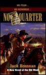 No Quarter - Jack Brennan