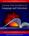 Learning Under the Influence of Language and Literature: Making the Most of Read-Alouds Across the Day - Lester L. Laminack, Reba M. Wadsworth