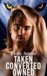 Taken. Converted. Owned. (Gay Werewolf Menage MM Erotic Romance) - Brandon Redstone
