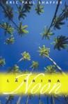 Lahaina Noon: Na Mele O Maui Poems - Eric Paul Shaffer