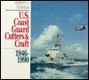 U. S. Coast Guard Cutters And Craft, 1946 1990 - Robert L. Scheina