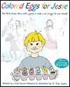 Colored Eggs for Jesse - Linda H. Winwood