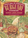 Pedaling Through Burgundy Cookbook - Sarah Leah Chase