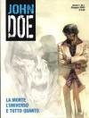 John Doe n. 1: La morte, l'universo e tutto quanto - Lorenzo Bartoli, Roberto Recchioni, Emiliano Mammuccari, Massimo Carnevale