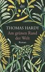 Am grünen Rand der Welt: Roman - Thomas Hardy, Peter Marginter