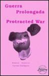 Guerra Prologada/Protracted War - Carmen Rodriguez