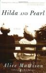 Hilda and Pearl: A Novel - Alice Mattison