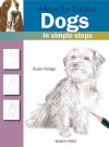 How to Draw Dogs in Simple Steps - Susie Hodges, Susie Hodges