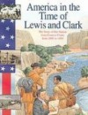 America in the Time of Lewis and Clark: 1801 to 1850 - Sally Senzell Isaacs