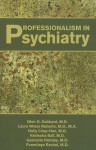 Professionalism In Psychiatry - Glen O. Gabbard, Laura Weiss, Holly Crisp-han, Valdesha Ball, Gabrielle Hobday