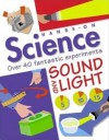 Hands-On Science: Sound and Light - Jack Challoner, David Le Jars, Maggie Hewson