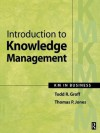 Introduction to Knowledge Management - Todd Groff, Thomas Jones