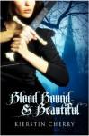 Blood Bound & Beautiful - Kierstin Cherry