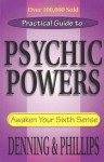 Practical Guide to Psychic Powers: Awaken Your Sixth Sense (Practical Guide Series) - Osborne Phillips, Melita Denning