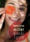 Blaski życia - Katarzyna Miller