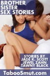 Brother Sister Sex Stories - Jade K. Scott, Jewel Zahn, Tawny Black