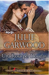 Una rosa per Douglas - Julie Garwood