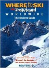 Where To Ski and Snowboard Worldwide: The Reuters Guide - Dave Watts
