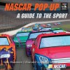NASCAR Pop-Up Book: A Guide To The Sport (NASCAR Library Collection (Gibbs Smith)) - Sally Blakemore