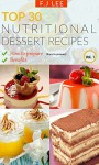 TOP 30 Nutritional Dessert Recipes vol.1 - F.J Lee