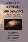 Geometry, Mechanics, and Dynamics: Volume in Honor of the 60th Birthday of J. E. Marsden - Paul Newton, Phil Holmes, Alan Weinstein