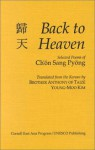 Back to Heaven: Selected Peoms of Ch'on Sang Pyong, English Language Edition (Cornell East Asia, No. 77) (Cornell East Asia Series Volume 77) - Young-Moo Kim, Ch'on Sang Pyong, Anthony of Taize
