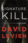 Signature Kill: A Novel - David Levien