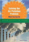 Solving the Air Pollution Problem: What You Can Do - Stephen Feinstein