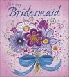 For My Bridesmaid - Ariel Books, Anne Smith, Karen Healey