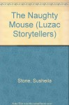 The Naughty Mouse - Susheila Stone