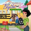 The Adventures of Blythe and Sage: The First Day of Pre-K - Kimberlee E. Cox, Mike Motz