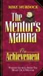 The Mentor's Manna On Achievement - Mike Murdock