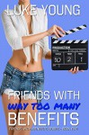 Friends With Way Too Many Benefits (Friends With Benefits Book 5) (Volume 5) - Luke Young